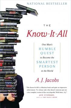 'The Know-It-All: One Man's Humble Quest to Become the Smartest Person in the World' by A.J. Jacobs
