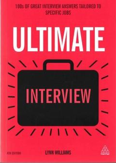 ULTIMATE INTERVIEW : 100S OF GREAT INTERVIEW ANSWERS TAILORED TO SPECIFIC JOBS