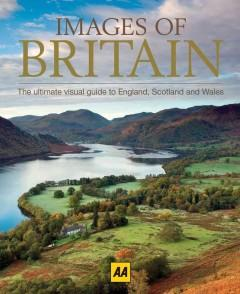 'Images of Britain: The Ultimate Visual Guide to England, Scotland and Wales' by A.A. Publishing