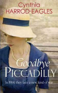 'Goodbye Piccadilly' by Cynthia Harrod-Eagles