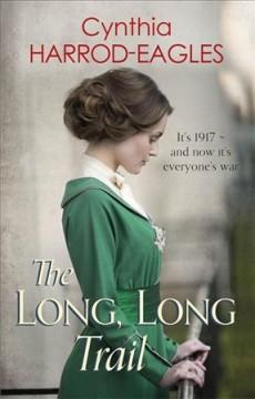 THE LONG LONG TRAIL : WAR AT HOME 1917