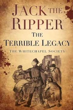 Cover: 'Jack The Ripper: The Terrible Legacy'