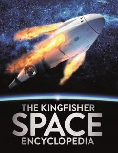 Book Cover: 'The Kingfisher space encyclopedia'