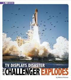 Book Cover: 'TV displays disaster as the Challenger explodes'