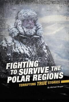 Book Cover: 'Fighting to survive the polar regions'