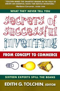 SECRETS OF SUCCESSFUL INVENTING : FROM CONCEPT TO COMMERCE