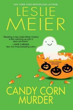 'Candy Corn Murder (Lucy Stone Mystery, #22)' by Leslie Meier
