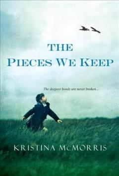 'The Pieces We Keep' by Kristina McMorris