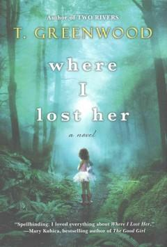 'Where I Lost Her' by T. Greenwood
