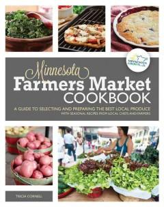 Cover: 'The Minnesota Farmers Market Cookbook'