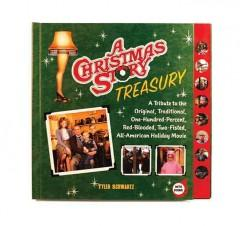 'A Christmas Story Treasury: A Tribute to the Original, Traditional, One-Hundred-Percent, Red-Blooded, Two-Fisted, All-American Holiday Movie' by Tyler Schwartz