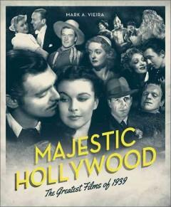 '1939: The Greatest Year in Film History' by Mark A. Vieira