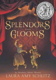 'Splendors and Glooms' by Laura Amy Schlitz