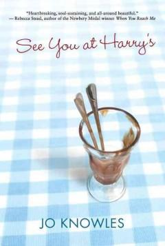 'See You at Harry's' by Jo Knowles