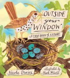 'Outside Your Window: A First Book of Nature' by Nicola Davies