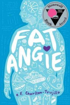 'Fat Angie'  by  e.E. Charlton-Trujillo
