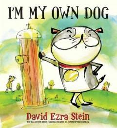'I'm My Own Dog' by David Ezra Stein