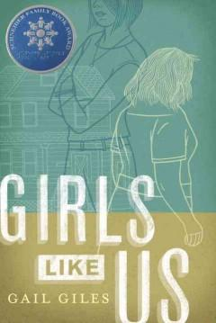 'Girls Like Us' by Gail Giles