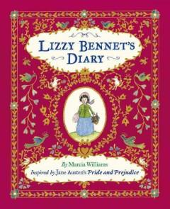 'Lizzy Bennet's Diary: Inspired by Jane Austen's Pride and Prejudice' by Marcia Williams