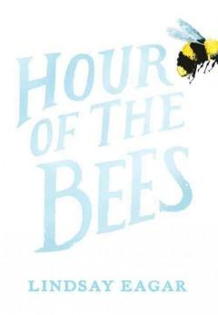 'Hour of the Bees' by Lindsay Eagar