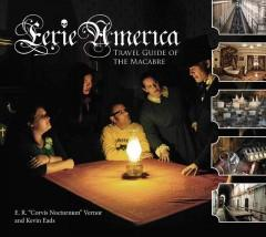 'Eerie America: Travel Guide of the Macabre' by Eric R Vernor