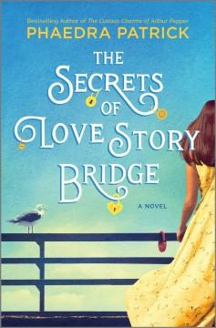 Book Cover: 'The secrets of Love Story Bridge'