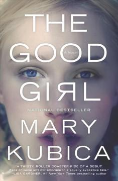 'The Good Girl'  by  Mary Kubica