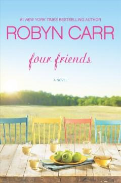 'Four Friends' by Robyn Carr