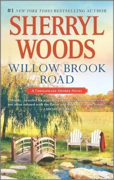 'Willow Brook Road (Chesapeake Shores, #13)' by Sherryl Woods