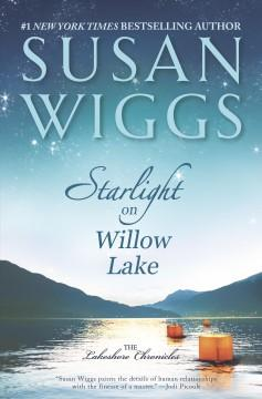 'Starlight on Willow Lake (Lakeshore Chronicles, #11)' by Susan Wiggs
