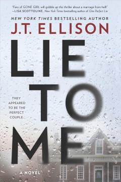 'Lie to Me' by J. T. Ellison