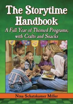 'The Storytime Handbook: A Full Year of Themed Programs, with Crafts and Snacks' by Nina Schatzkamer Miller