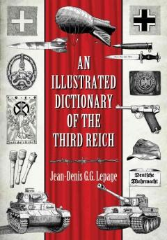 'An Illustrated Dictionary of the Third Reich' by Jean-Denis Lepage