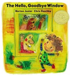 'The Hello, Goodbye Window' by Norton Juster