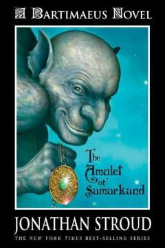'The Amulet of Samarkand (Bartimaeus, #1)' by Jonathan Stroud