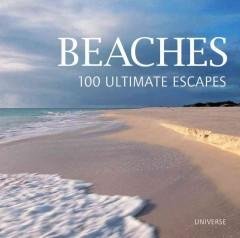 'Beaches, 100 Ultimate Escapes'  by  Stefano Passaquindici, Sabrina Talarico