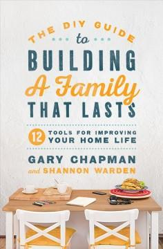Book Cover: 'The DIY guide to building a family that lasts'