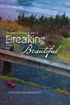 'Breaking Beautiful' by Jennifer Shaw Wolf