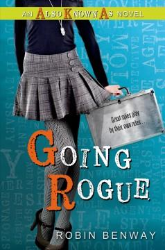 'Going Rogue (Also Known As, #2)' by Robin Benway