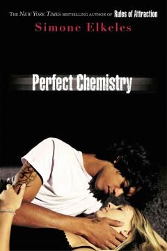 'Perfect Chemistry (Perfect Chemistry, #1)' by Simone Elkeles