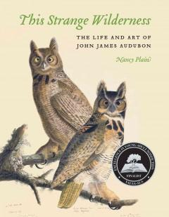 'This Strange Wilderness: The Life and Art of John James Audubon' by Nancy Plain