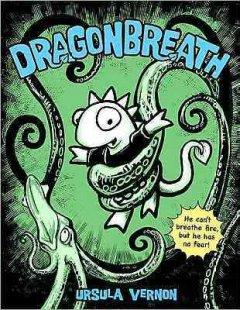 'Dragonbreath (Dragonbreath, #1)' by Ursula Vernon