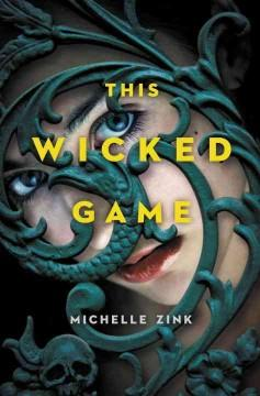 'This Wicked Game' by Michelle Zink