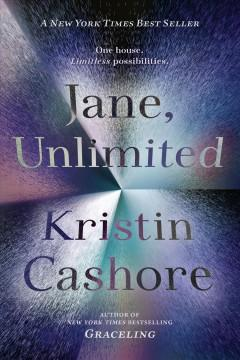 'Jane, Unlimited'  by  Kristin Cashore