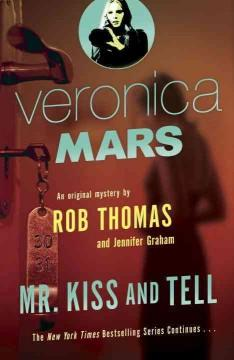 'Mr. Kiss and Tell'  by  Rob Thomas, Jennifer Graham