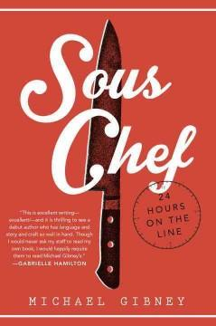 'Sous Chef: 24 Hours on the Line'  by  Michael Gibney