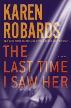 'The Last Time I Saw Her (Dr. Charlotte Stone, #4)' by Karen Robards