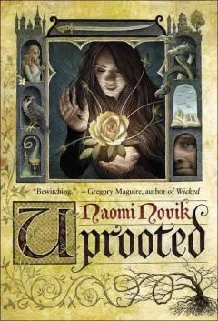 'Uprooted' by Naomi Novik