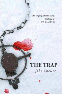 'The Trap' by John E. Smelcer