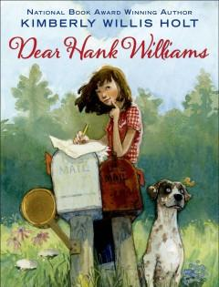 'Dear Hank Williams' by Kimberly Willis Holt